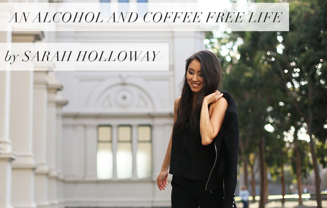How giving up alcohol and coffee changed my life